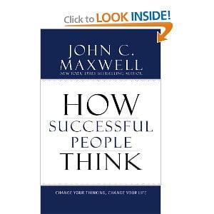 Cum gândesc oamenii de succes - John C. Maxwell