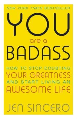 Cartea de dezvoltare personală a lui Jen Sincero – You are a Badass